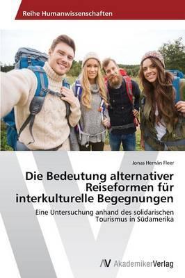 Die Bedeutung Alternativer Reiseformen Fur Interkulturelle Begegnungen