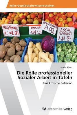 Die Rolle Professioneller Sozialer Arbeit in Tafeln