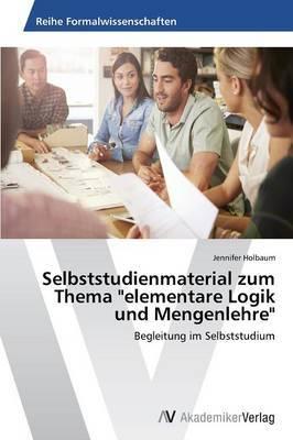 Selbststudienmaterial Zum Thema Elementare Logik Und Mengenlehre