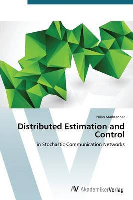 Distributed Estimation and Control