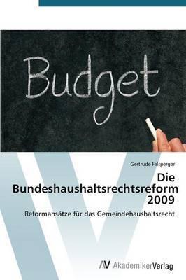 Die Bundeshaushaltsrechtsreform 2009