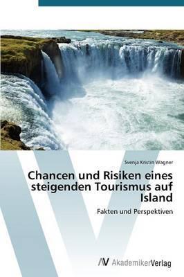 Chancen Und Risiken Eines Steigenden Tourismus Auf Island