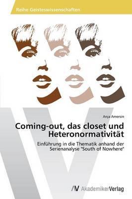 Coming-Out, Das Closet Und Heteronormativitat