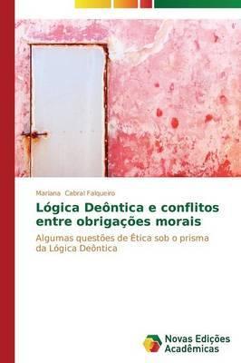 Logica Deontica E Conflitos Entre Obrigacoes Morais
