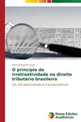 O Principio Da Irretroatividade No Direito Tributario Brasileiro