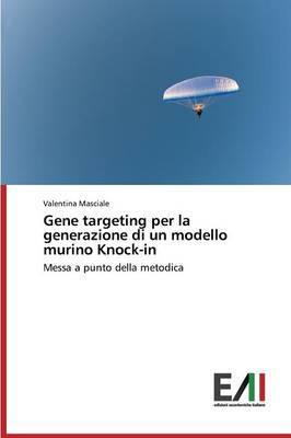 Gene Targeting Per La Generazione Di Un Modello Murino Knock-In