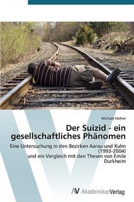 Der Suizid - Ein Gesellschaftliches Phanomen