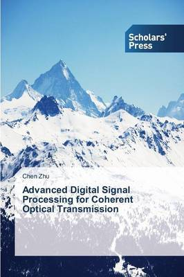 Advanced Digital Signal Processing for Coherent Optical Transmission