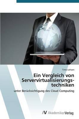 Ein Vergleich Von Servervirtualisierungstechniken