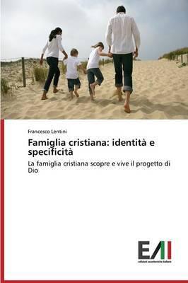 Famiglia Cristiana: Identita E Specificita