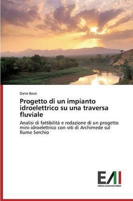 Progetto Di Un Impianto Idroelettrico Su Una Traversa Fluviale