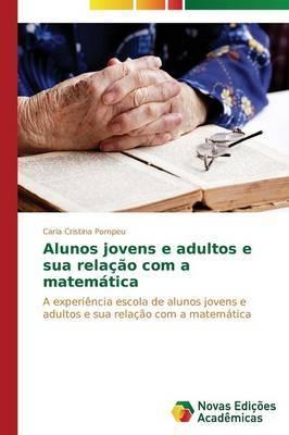 Alunos Jovens E Adultos E Sua Relacao Com a Matematica