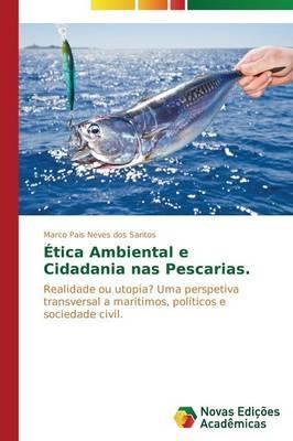 Etica Ambiental E Cidadania NAS Pescarias.