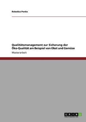 Qualitatsmanagement Zur Sicherung Der Oko-Qualitat Am Beispiel Von Obst Und Gemuse