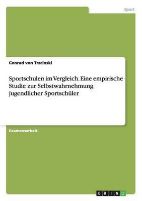 Sportschulen Im Vergleich. Eine Empirische Studie Zur Selbstwahrnehmung Jugendlicher Sportschuler