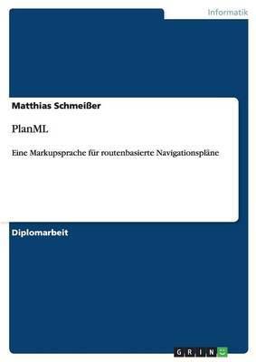 Planml. Eine Markupsprache Fur Routenbasierte Navigationsplane