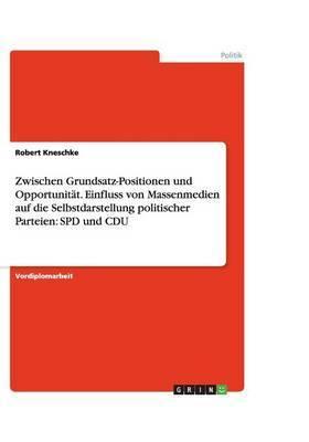 Zwischen Grundsatz-Positionen Und Opportunitat: SPD Und Cdu