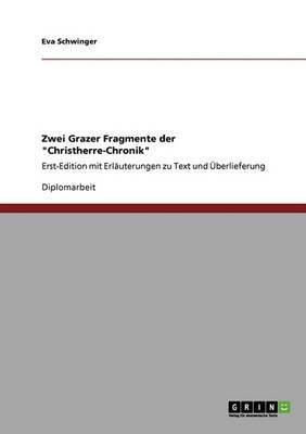 Zwei Grazer Fragmente Der  Christherre-Chronik
