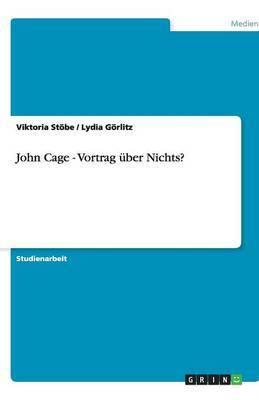 John Cage - Vortrag Uber Nichts?
