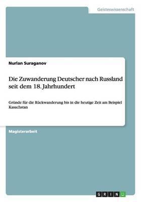 Die Zuwanderung Deutscher Nach Russland Seit Dem 18. Jahrhundert