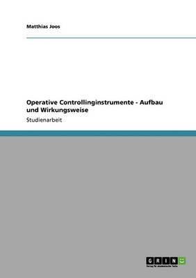 Operative Controllinginstrumente. Aufbau Und Wirkungsweise
