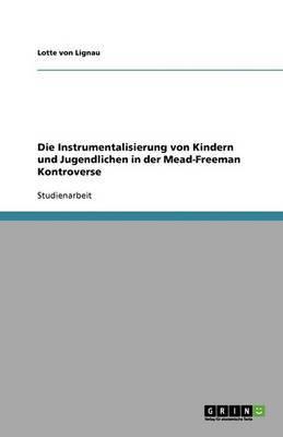 Die Instrumentalisierung Von Kindern Und Jugendlichen in Der Mead-Freeman Kontroverse
