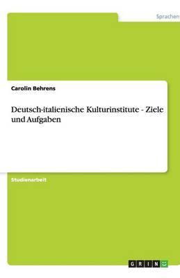 Deutsch-Italienische Kulturinstitute - Ziele Und Aufgaben