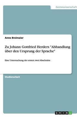 Zu Johann Gottfried Herders Abhandlung Uber Den Ursprung Der Sprache