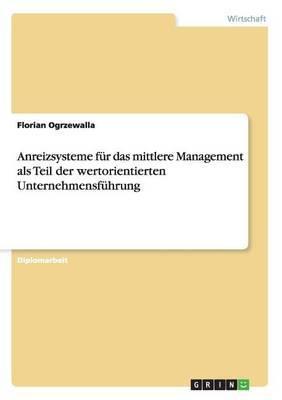 Anreizsysteme Fur Das Mittlere Management ALS Teil Der Wertorientierten Unternehmensfuhrung