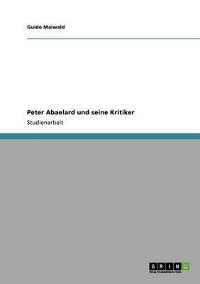 Peter Abaelard Und Seine Kritiker