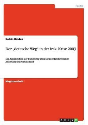 Der Deutsche Weg  in Der Irak- Krise 2003