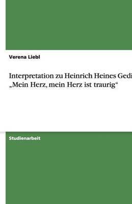 Interpretation Zu Heinrich Heines Gedicht: Mein Herz, Mein Herz Ist Traurig