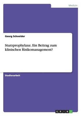Sturzprophylaxe. Ein Beitrag Zum Klinischen Risikomanagement?