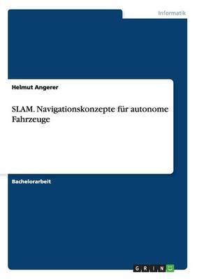 Slam. Navigationskonzepte Fur Autonome Fahrzeuge