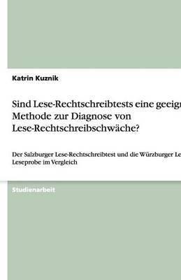 Sind Lese-Rechtschreibtests Eine Geeignete Methode Zur Diagnose Von Lese-Rechtschreibschwache?