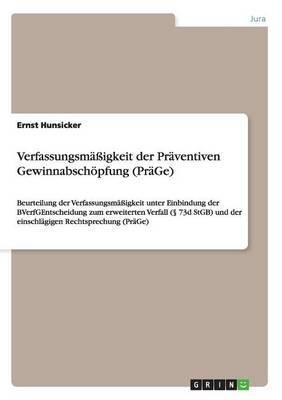 Verfassungsmassigkeit Der Praventiven Gewinnabschopfung (Prage)