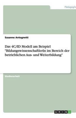 Das 4C/Id Modell Am Beispiel Bildungswissenschaftlerin Im Bereich Der Betrieblichen Aus- Und Weiterbildung