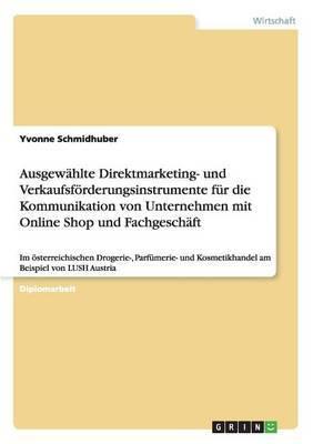 Ausgewahlte Direktmarketing- Und Verkaufsforderungsinstrumente Fur Die Kommunikation Von Unternehmen Mit Online Shop Und Fachgeschaft