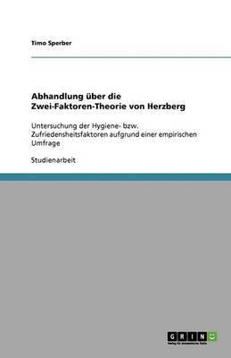 Abhandlung Uber Die Zwei-Faktoren-Theorie Von Herzberg