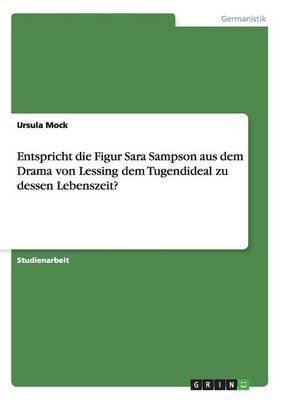 Entspricht Die Figur Sara Sampson Aus Dem Drama Von Lessing Dem Tugendideal Zu Dessen Lebenszeit?