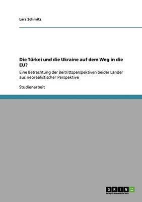 Die Turkei Und Die Ukraine Auf Dem Weg in Die Eu?