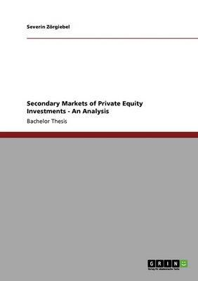 Secondary Markets of Private Equity Investments
