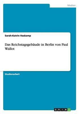 Das Reichstagsgebaude in Berlin Von Paul Wallot
