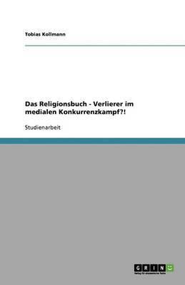 Das Religionsbuch - Verlierer Im Medialen Konkurrenzkampf?!