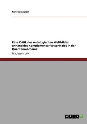 Eine Kritik Des Ontologischen Weltbildes. Das Komplementaritatsprinzip in Der Quantenmechanik