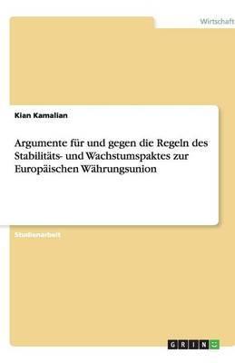 Argumente Fur Und Gegen Die Regeln Des Stabilitats- Und Wachstumspaktes Zur Europaischen Wahrungsunion