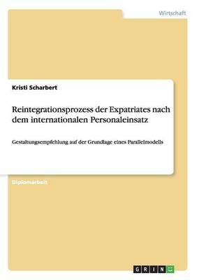 Reintegrationsprozess Der Expatriates Nach Dem Internationalen Personaleinsatz
