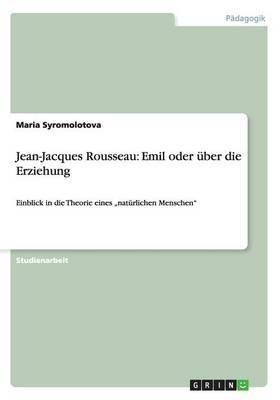 Jean-Jacques Rousseau: Emil Oder Uber Die Erziehung