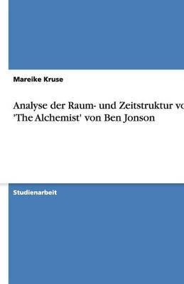 Analyse Der Raum- Und Zeitstruktur Von 'The Alchemist' Von Ben Jonson