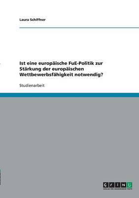 Ist Eine Europaische Fue-Politik Zur Starkung Der Europaischen Wettbewerbsfahigkeit Notwendig?